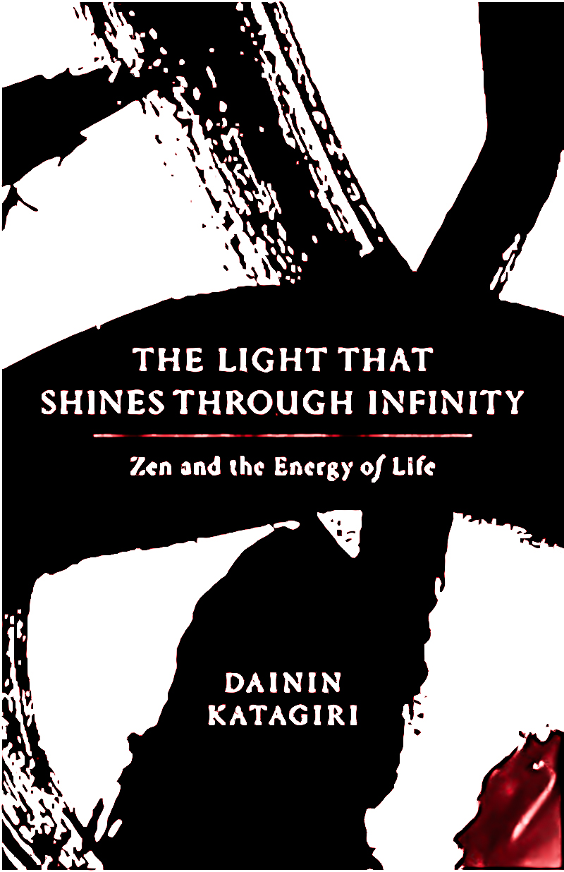 A Review Of The Light That Shines Through Infinity By Dainin Katagiri